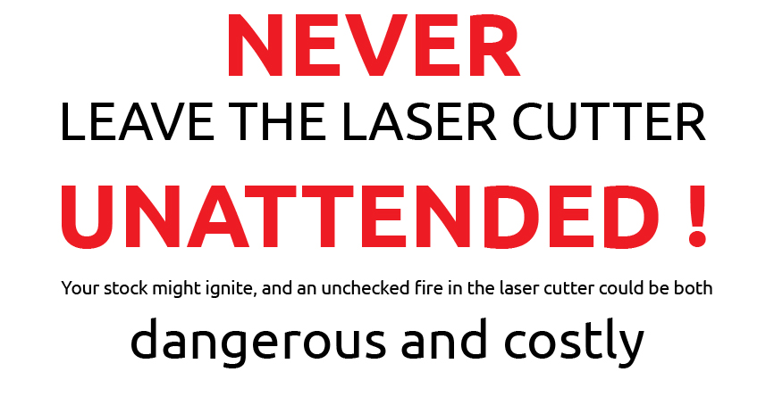 never_leave_the_laser_cutter_unattended